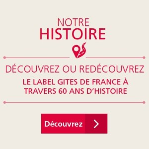 60 ans Gîtes de France - Notre histoire